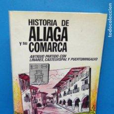 Libros de segunda mano: HISTORIA DE ALIAGA Y SU COMARCA.- PASCUAL MARTÍNEZ CALVO. Lote 225994510