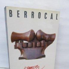 Libros de segunda mano: ANTOLOGIA BERROCAL 1955-1984. MINISTERIO DE CULTURA. 1984. VER FOTOGRAFIAS ADJUNTAS. Lote 153911642