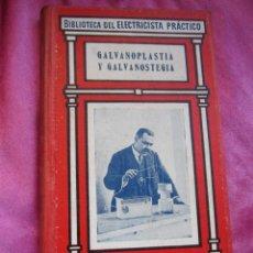 Libros de segunda mano: GALVANOPLASTIA Y GALVANOSTEGIA -- BIBLIOTECA DEL ELECTRICISTA N 22. Lote 153922542