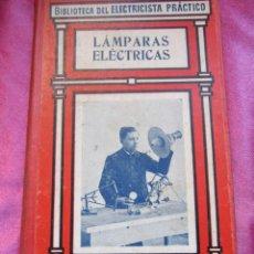 Libros de segunda mano: LÁMPARAS ELECTRICAS BIBLIOTECA DEL ELECTRICISTA PRÀCTICO. Nº 24. . Lote 153923378