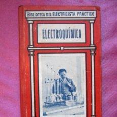 Libros de segunda mano: ELECTROUIMICA BIBLIOTECA DEL ELECTRICISTA PRÀCTICO. Nº 21. Lote 153925794