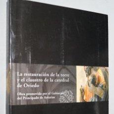Libros de segunda mano: LA RESTAURACIÓN DE LA TORRE Y EL CLAUSTRO DE LA CATEDRAL DE OVIEDO. VV.AA. Lote 153926786