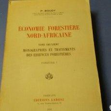 Libros de segunda mano: ÉCONOMIE FORESTIÈRE NORD- AFRICAINE P.BOUDY .ÉDICIONS LAROSE .PARIS. Lote 153934882