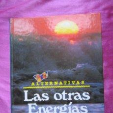 Libros de segunda mano: LAS OTRAS ENERGÍAS ALTERNATIVAS EOLICA BIOGAS . JORDI ALEMANY. Lote 153943986