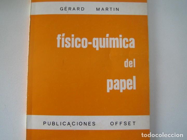 IMPRENTA, FISICO-QUIMICA DEL PAPEL (Libros de Segunda Mano - Ciencias, Manuales y Oficios - Otros)