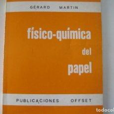 Libros de segunda mano: IMPRENTA, FISICO-QUIMICA DEL PAPEL. Lote 153944162