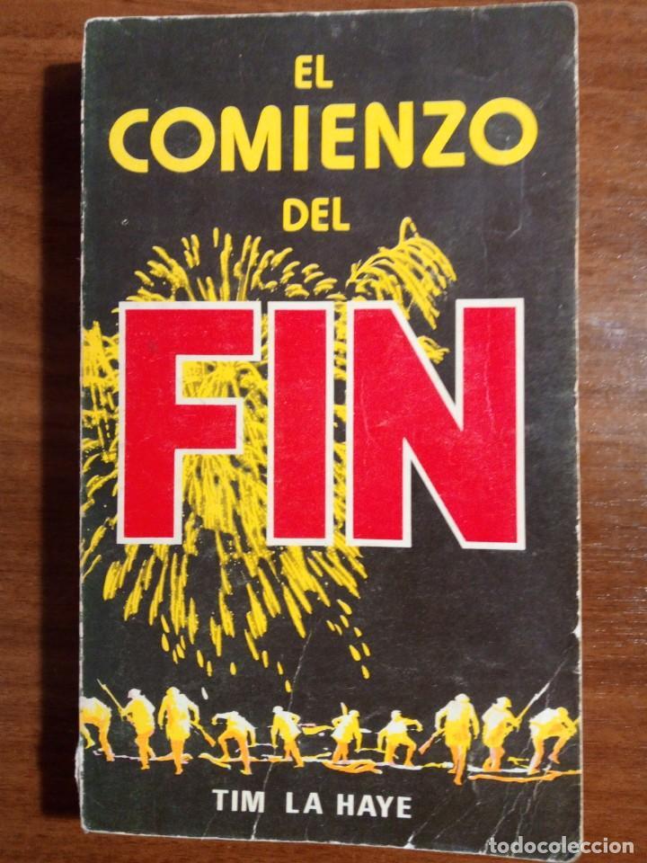 LIBRO. EL COMIENZO DEL FIN. TIM LA HAYE. EDITORIAL LIBERTADOR. AÑO 1979. MUY DIFÍCIL. (Libros de Segunda Mano - Pensamiento - Otros)