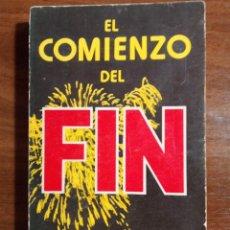 Libros de segunda mano: LIBRO. EL COMIENZO DEL FIN. TIM LA HAYE. EDITORIAL LIBERTADOR. AÑO 1979. MUY DIFÍCIL.. Lote 153954154