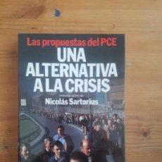 Libros de segunda mano: UNA ALTERNATIVA A LA CRISIS. LAS PROPUESTAS DEL PCE VV.AA. PLANETA, (1985) 224PP. Lote 153971702