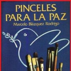 Libros de segunda mano: PINCELES PARA LA PAZ. MARCELO BLAZQUEZ RODRIGO. EDITORIAL PRENSA ESPAÑOLA 1975.. Lote 153988798
