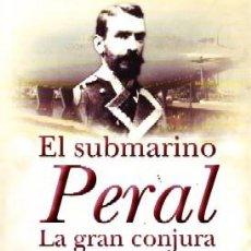 Livros em segunda mão: EL SUBMARINO PERAL .LA GRAN CONJURA. ISAAC PERAL,JAVIER SANMATEO.HESP-091. Lote 249005610