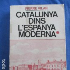 Libros de segunda mano: CATALUNYA DINS L'ESPANYA MODERNA, TOMO I - PIERRE VILAR . Lote 154016390