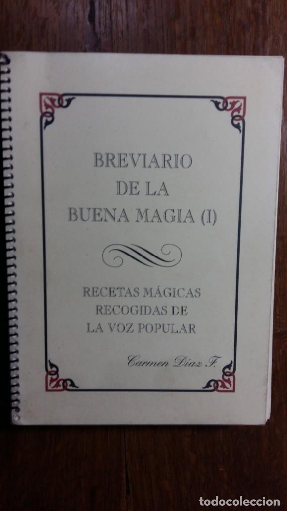 BREVIARIO DE LA BUENA MAGIA (1). RECETAS MÁGICAS RECOGIDAS DE LA VOZ POPULAR. POR C. DIAZ FERNANDEZ (Libros de Segunda Mano - Parapsicología y Esoterismo - Otros)
