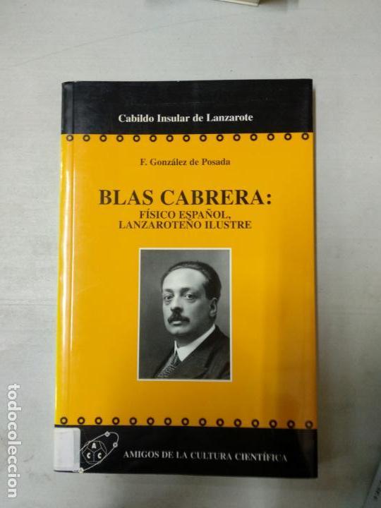 BLAS CABRERA: FÍSICO ESPAÑOL, LANZAROTEÑO ILUSTRE (Libros de Segunda Mano - Ciencias, Manuales y Oficios - Otros)