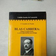 Libros de segunda mano - BLAS CABRERA: FÍSICO ESPAÑOL, LANZAROTEÑO ILUSTRE - 154035514