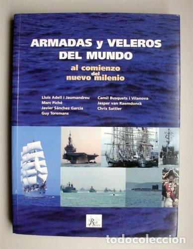 ARMADAS Y VELEROS DEL MUNDO AL COMIENZO DEL NUEVO MILENIO. REAL DE CATORCE. AÑO 2006 (Libros de Segunda Mano - Historia - Otros)
