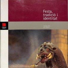 Libros de segunda mano: FESTA, TRADICIÓ I IDENTITAT. NADALA 2003 - FUNDACIÓ JAUME I. Lote 154068558