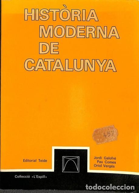 HISTÒRIA MODERNA DE CATALUNYA - JORDI GALOFRÉ - TEIDE - L´ESPILL (Libros de Segunda Mano - Historia - Otros)