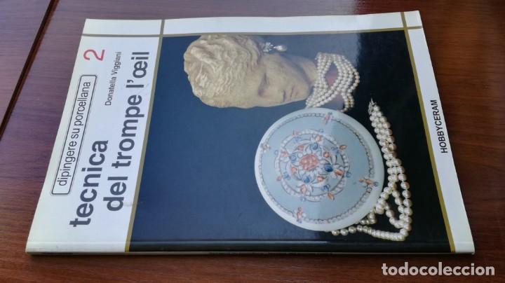 TECNICA DE TROMPE L´OLEIL 2 - DIPINGERE SU PORCELLANA - PINTURA EN PORCELANA (Libros de Segunda Mano - Bellas artes, ocio y coleccionismo - Otros)