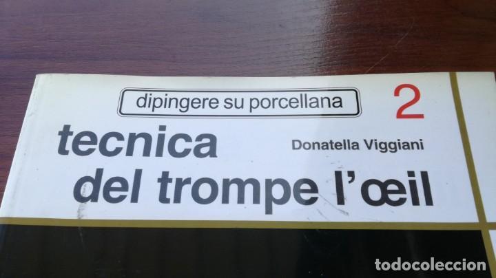 Libros de segunda mano: TECNICA DE TROMPE L´OLEIL 2 - DIPINGERE SU PORCELLANA - PINTURA EN PORCELANA - Foto 3 - 154075966