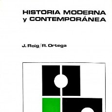 Libros de segunda mano: HISTORIA MODERNA Y CONTEMPORÁNEA - JUAN ROIG / R. ORTEGA - TEIDE. Lote 154082064