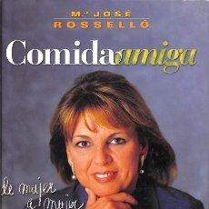Libros de segunda mano: COMIDA AMIGA - MARÍA JOSÉ ROSSELLÓ BORREDÁ - PLAZA & JANÉS EDITORES. Lote 154083604