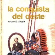 Libros de segunda mano: LA CONQUISTA DEL OESTE - ENRIQUE DE OBREGÓN - AFHA INTERNACIONAL - SELECCIONES AURIGA. Lote 154087164