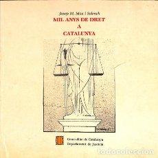 Libros de segunda mano: MIL ANYS DE DRET A CATALUNYA - JOSEP M. MAS I SOLENCH - GENERALITAT DE CATALUNYA. Lote 154090424