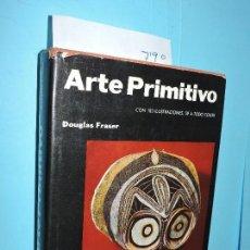 Libros de segunda mano: ARTE PRIMITIVO. FRASER, DOUGLAS. ED. HERRERO. MÉXICO 1962. Lote 154094230