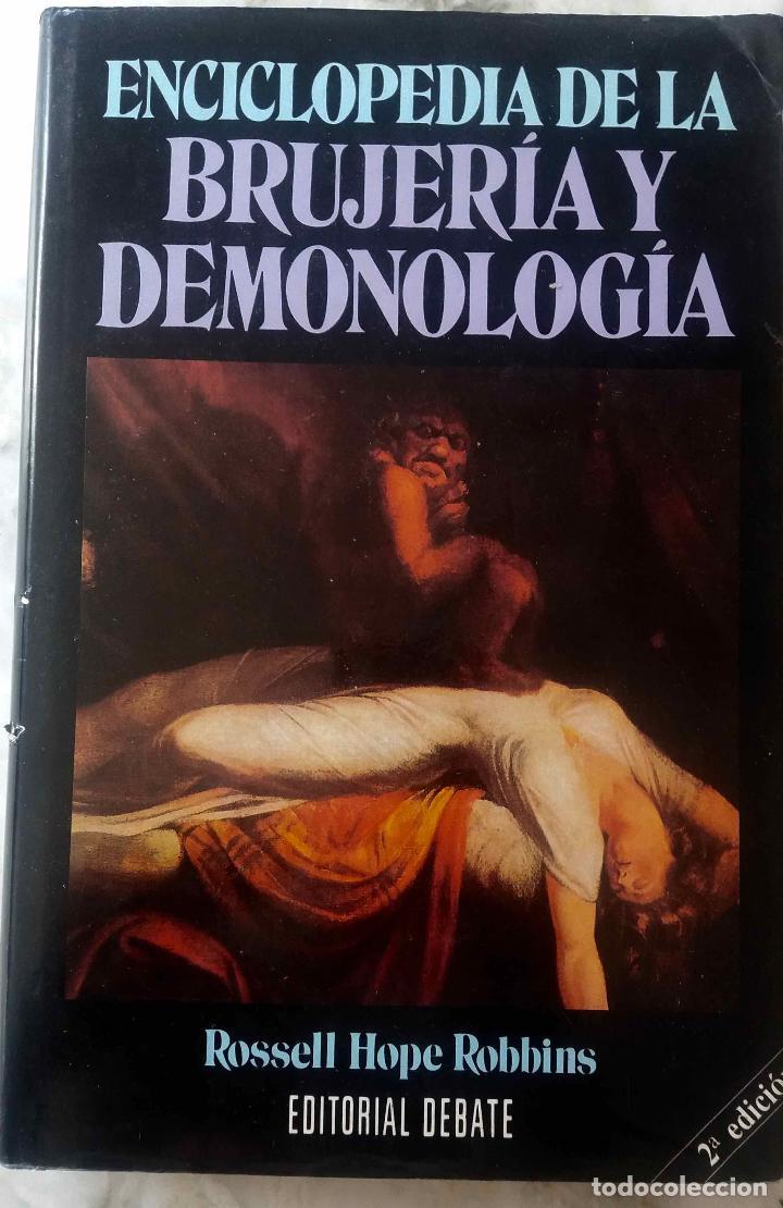 ENCICLOPEDIA DE LA BRUJERÍA Y LA DEMONOLOGÍA. ROSSELL HOPE ROBBINS. EDITORIAL DEBATE. LIBRO (Libros de Segunda Mano - Parapsicología y Esoterismo - Otros)