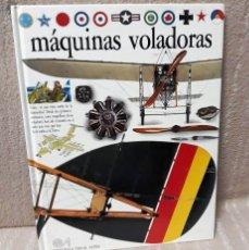 Libros de segunda mano: MÁQUINAS VOLADORAS - ANDREW NAHUM - BIBLIOTECA VISUAL ALTEA. Lote 154133114