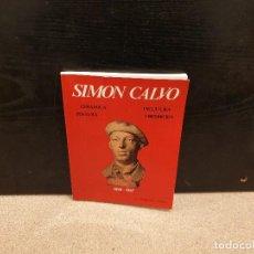Libros de segunda mano: SIMON CALVO.....CERÁMICA,. PINTURA..ESCULTURA...ORFEBRERIA.....1898--1967....1981..... Lote 154162478