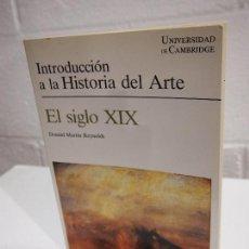 Libros de segunda mano: INTRODUCCION A LA HISTORIA DEL ARTE,EL SIGLO XIX. DONALD MARTIN REYNOLDS. Lote 154164826