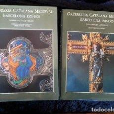 Libros de segunda mano: ORFEBRERIA CATALANA MEDIEVAL - BARCELONA 1300 - 1500 - 2 VOL. . Lote 154182326