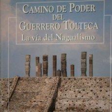 Libros de segunda mano: CAMINO DE PODER DEL GUERRERO TOLTECA LA VIA DEL NAGUALISMO TOMAS EDAF 1997. Lote 229220670