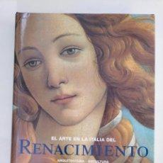 Libros de segunda mano - EL ARTE EN LA ITALIA DEL RENACIMIENTO. ARQUITECTURA - ESCULTURA - PINTURA - DIBUJO. ARM20 - 154187874