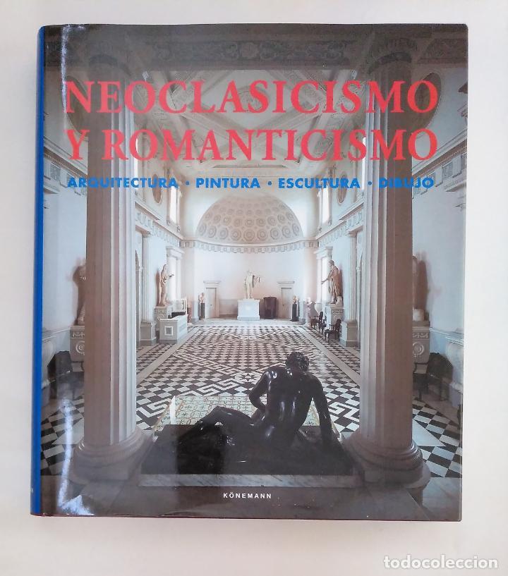 Libros de segunda mano: NEOCLASICISMO Y ROMANTICISMO: ARQUITECTURA, ESCULTURA, PINTURA, DIBUJO. KONEMANN. ARM20 - Foto 5 - 154212710