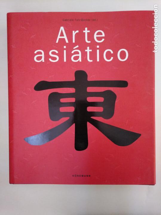 ARTE ASIÁTICO. - GABRIELE FAHR-BECKER. KONEMANN. ARM20 (Libros de Segunda Mano - Bellas artes, ocio y coleccionismo - Otros)