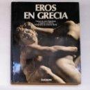 Libros de segunda mano: EROS EN GRECIA. JOHN BOARDMAN Y EUGENIO LA ROCCA. EDICIONES DAIMON. ARM20. Lote 154213786