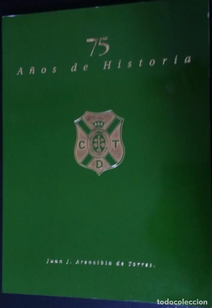 C.D. TENERIFE 1922-1997, 75 AÑOS DE HISTORIA - J. ARENCIBIA TORRES - CANARIAS (Libros de Segunda Mano - Bellas artes, ocio y coleccionismo - Otros)