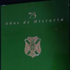 Libros de segunda mano: C.D. TENERIFE 1922-1997, 75 AÑOS DE HISTORIA - J. ARENCIBIA TORRES - CANARIAS . Lote 154217222