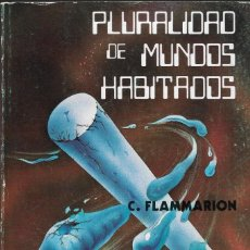Livres d'occasion: LA PLURALIDAD DE LOS MUNDOS HABITADOS - C. FLAMMARION - EDITORIAL HUMANITAS, 1ª ED.,BARCELONA, 1990.. Lote 154240062