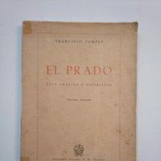 Libros de segunda mano: EL PRADO GUÍA GRÁFICA Y ESPIRITUAL. - FRANCISCO POMPEY. AFRODISIO AGUADO 1949. TDK372. Lote 154305454