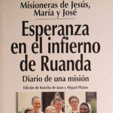 Libros de segunda mano: ESPERANZA EN EL INFIERNO DE RUANDA DIARIO DE UNA MISIÓN. Lote 154337662