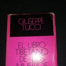Libros de segunda mano: GIUSEPPE TUCCI, EL LIBRO TIBETANO DE LOS MUERTOS . Lote 154347630