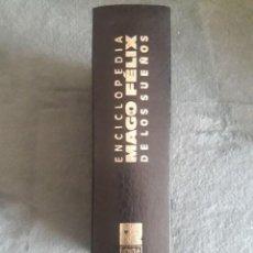 Libros de segunda mano: ENCICLOPEDIA MAGO FÉLIX DE LOS SUEÑOS / FÉLIX LLAUGÉ DAUSÁ ( MAGO FÉLIX ) / EDI. IRINA S.L. / 1ª EDI. Lote 154360770