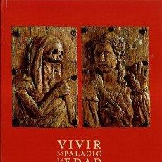 Libros de segunda mano: VIVIR EN PALACIO EN LA EDAD MEDIA SIGLOS XII-XV. Lote 154380558
