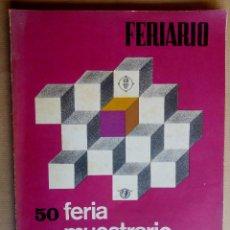 Libros de segunda mano: VALENCIA 50 FERIA MUESTRARIO INTERNACIONAL FERIARIO DEL 8 AL 16 DE MAYO DE 1972 BODAS DE ORO. Lote 154386186