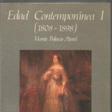 Libros de segunda mano: VICENTE PALACIO ATARD. EDAD CONTEMPORANEA I (1808-1898). ESPASA CALPE. Lote 154413970