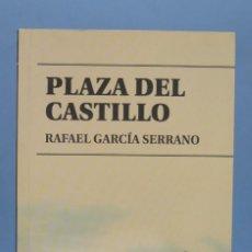 Libros de segunda mano: PLAZA DEL CASTILLO. RAFAEL GARCIA SERRANO. HOMOLEGENS. Lote 154431274
